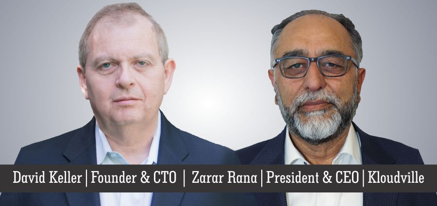 David Keller | Founder & CTO | Zarar Rana | President & CEO | Kloudville - Insights Success