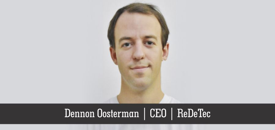 Dennon Oosterman | CEO | ReDeTec - Insights Success