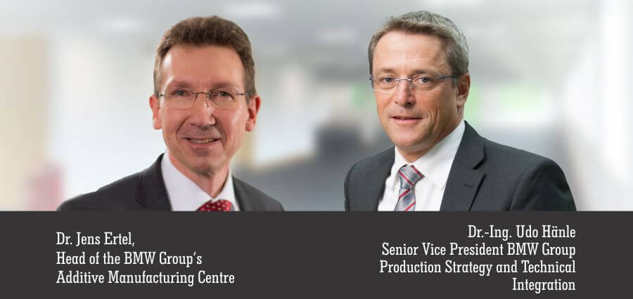 Dr. Jens Ertel | Head Of the BMW Groups | Additive Manufacturing Centre | Dr. Ing Udo Hanle | Senor Vice President BMW Group | Production Strategy and Technical Integration - Insights Success