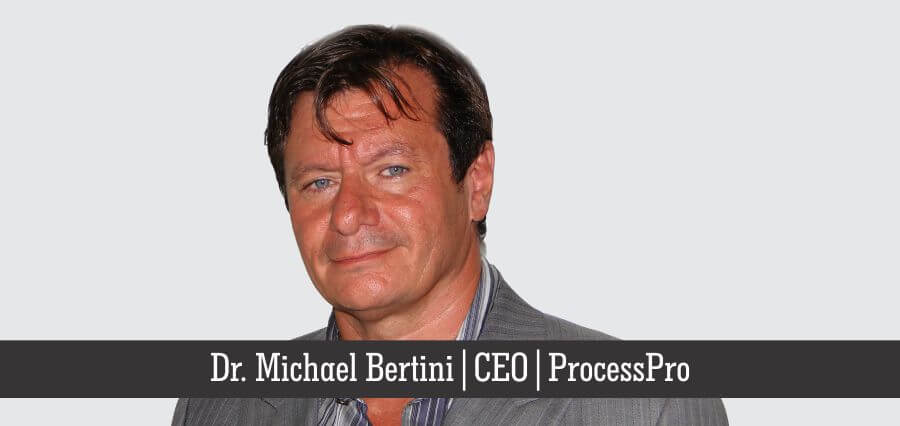 Dr. Michael Bertini | CEO | ProcessPro - Insights Success
