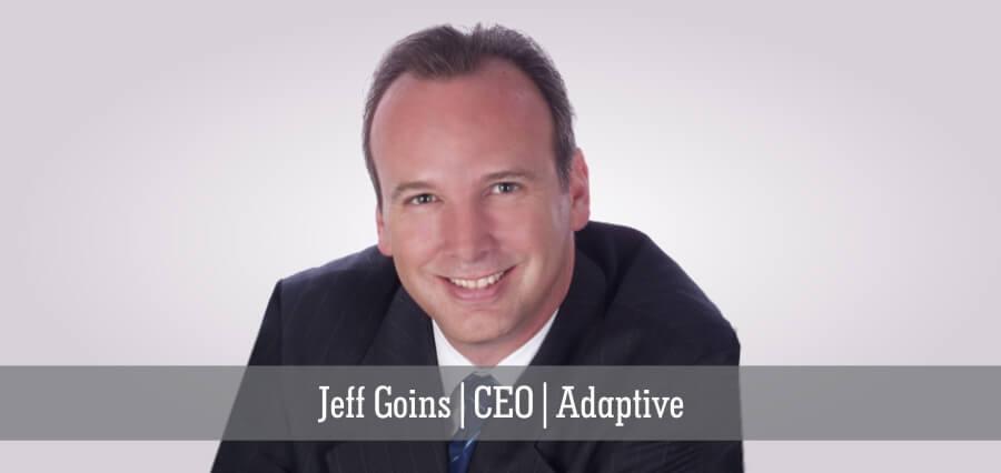 Jeff Goins | CEO | Adaptive - Insights Success