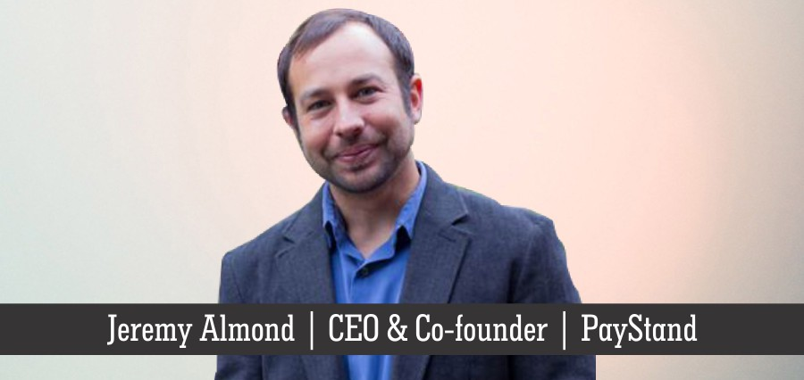 Jeremy Almond | CEO & Co-founder | PayStand - Insights Success