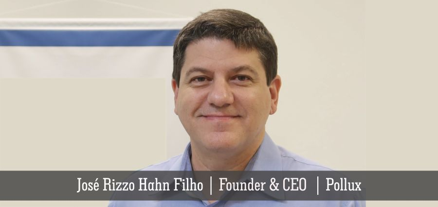Jose Rizzo Hahn Filho | Founder & CEO | Pollux - Insights Success