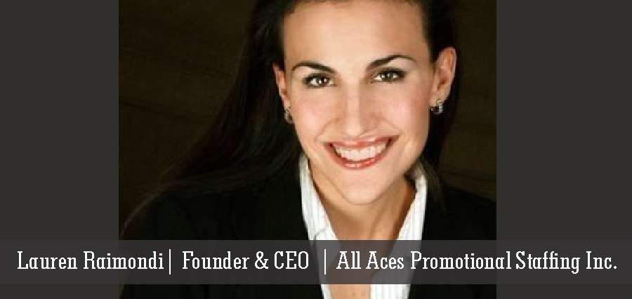 Lauren Raimondi | Founder & CEO | All Aces Promotional Staffing Inc - Insights Success