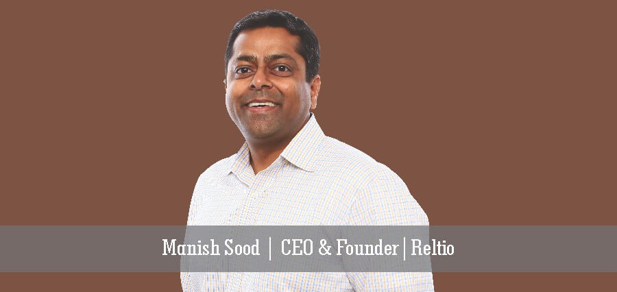 Manish Sood | CEO & Founder | Reltio - Insight Success