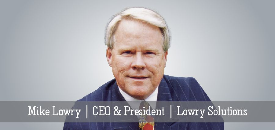 Mike Lowry | CEO & President | Lowry Solutions - Insights Success