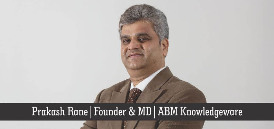 Prakash Rane | Founder & MD | ABM Knowledgeware - Insights Success