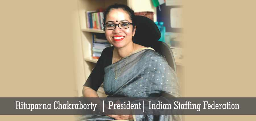Rituparna Chakraborty | President | Indian Staffing Federation - Insights Success