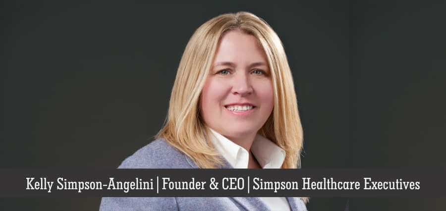 Kelly Simpson - Angelini | Founder & CEO | Simpson Healthcare Executive - Insights Success