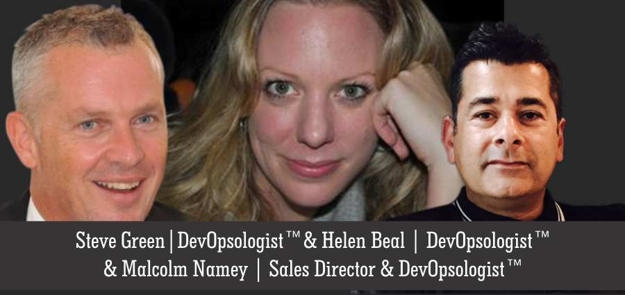 Steve Green | DevOpsologist & Helen Beal | DevOpsologist & Malcolm Namey | Sales Director & DevOpsologist - Insights Success