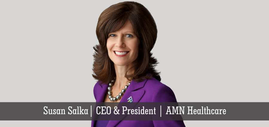 Susan Salka | CEO & President | AMN Healthcare - Insights Success