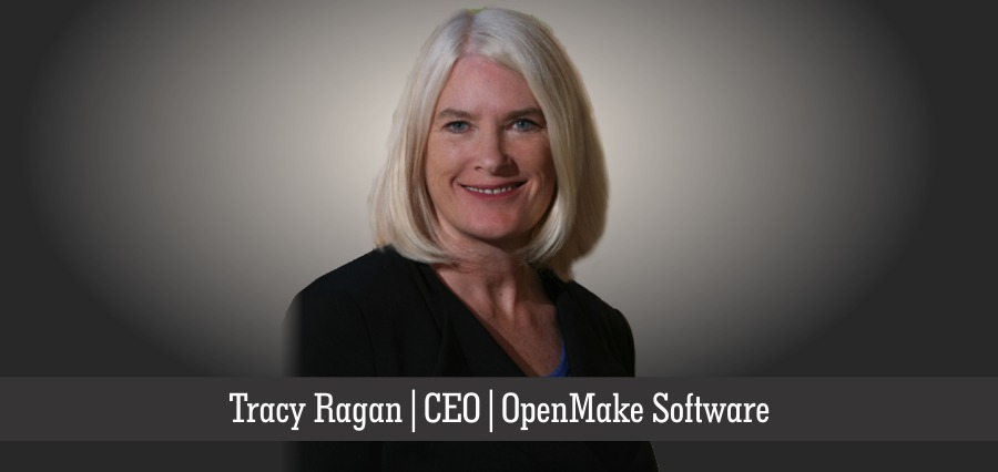 Tracy Ragan | CEO | OpenMake Software - Insights Success