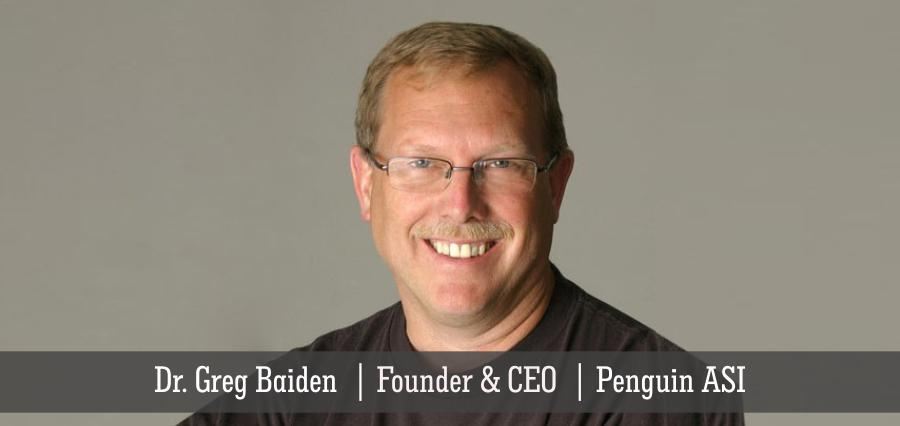 Dr. Greg Baiden | Founder & CEO | Penguin ASI - Insights Success