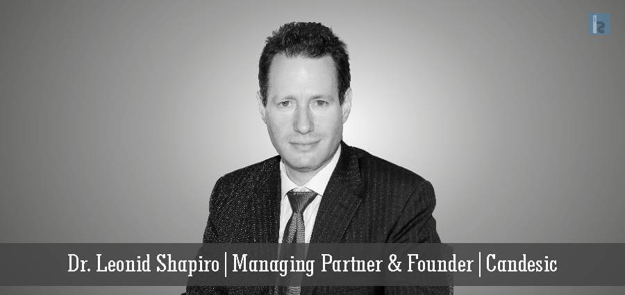 Dr. Leonid Shapiro Managing Partner & Founder Candesic1wwe