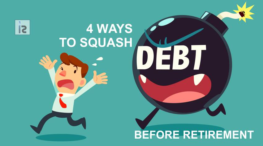 4 Ways to Squash Debt Before Retirement | Insights Success
