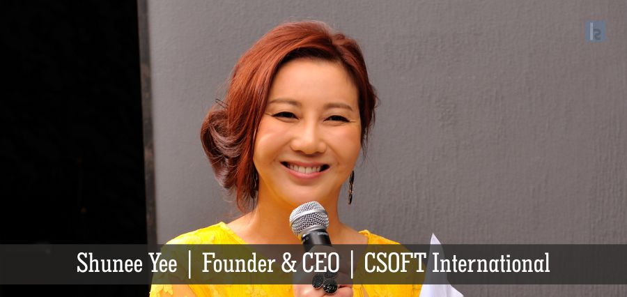 Shunee yee | Founder & CEO | CSOFT International | Insights Success