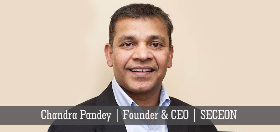 Chandra Pandey | Founder & CEO | SECEON | Insights Success