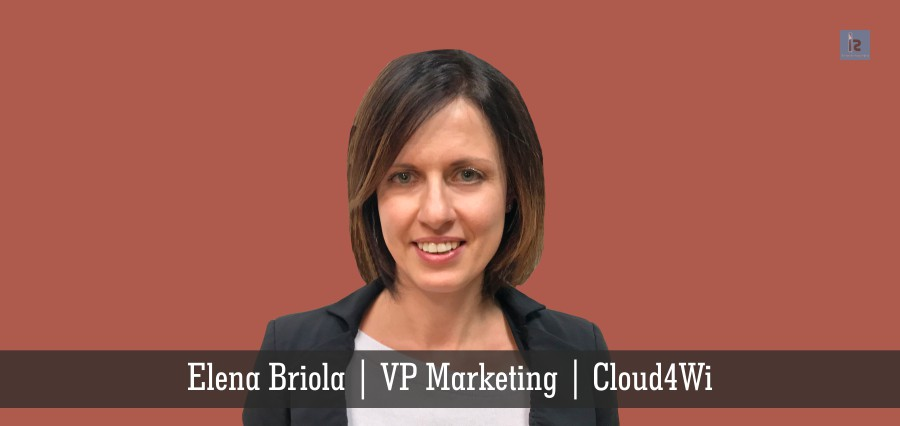 Elena Briola | VP Marketing | Cloud4Wi | Insights Success