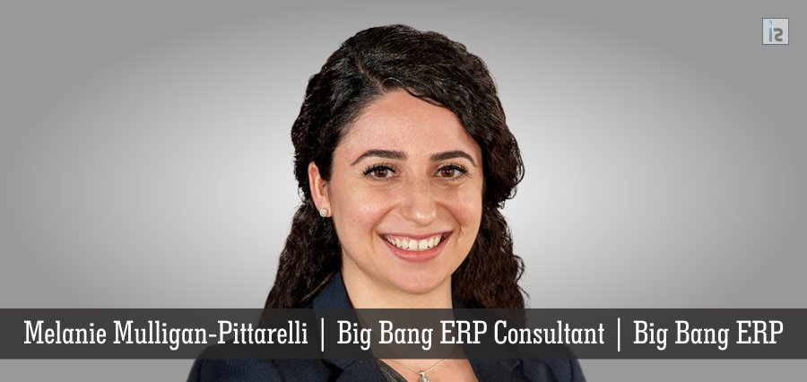 Melanie Mulligan-Pittarelli | Big Bang ERP Consultant | Big Bang ERP | Insights Success