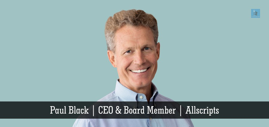 Paul_Black   CEO & Board Member   Allscripts   Insights Success