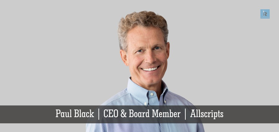 Paul Black | CEO & Board Member | Allscript | Insights Success