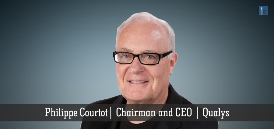 Philippe Courtot | Chairman and CEO | Qualys | Insights Success