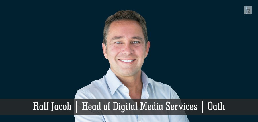 Ralf jacob | Head of Digital Media Service | Oath | Insights Success