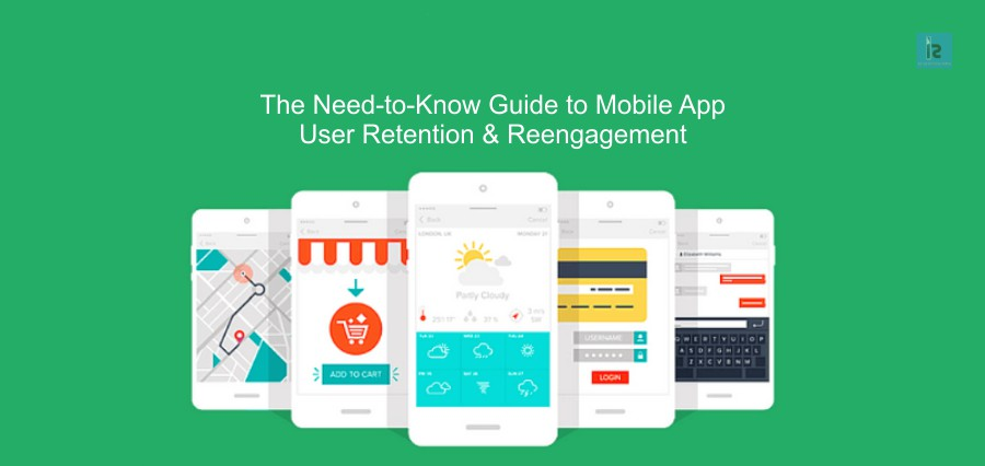 The Need-to-Know Guide to Mobile App User Retention & Reengagement | Insights Success