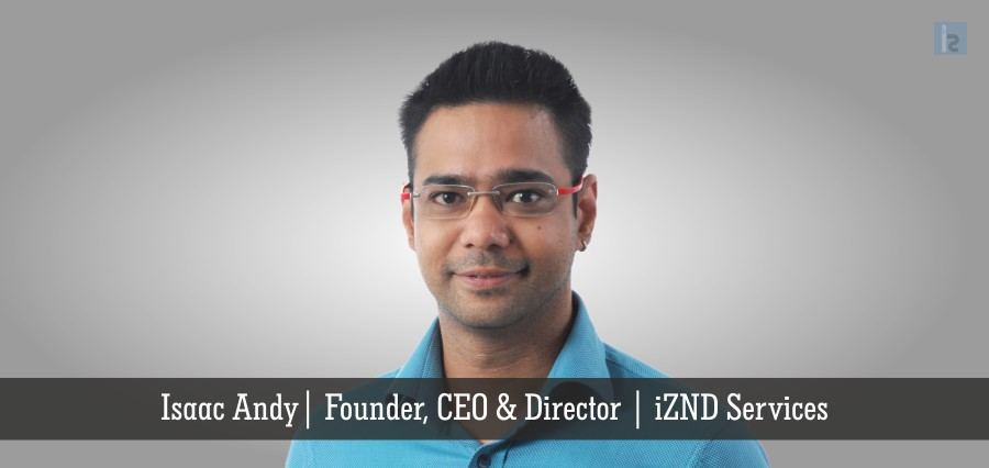 Isaac Andy | Founder, CEo & Directors | iZEND Services | Insights Success