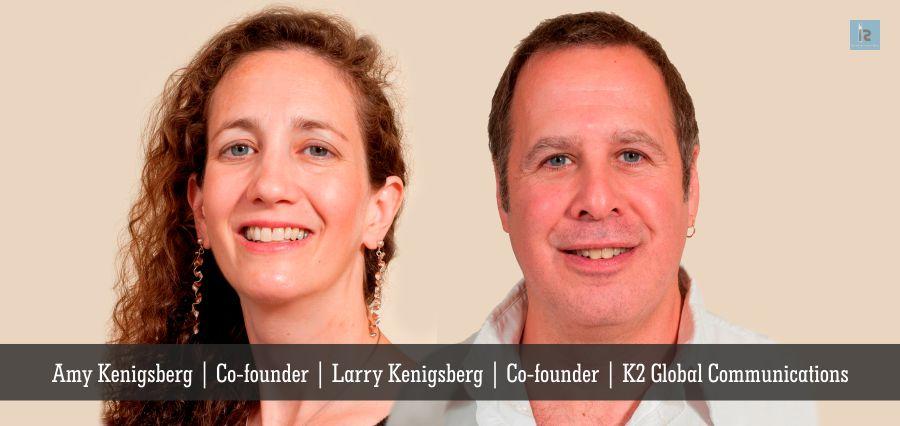 Amy Kenigsberg | Co- Founder | Larry Kenigsberg | Co-Founder | K2 Global Communications | Insights Success