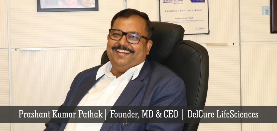 Prashant Kumar Pathak | Founder, MD & CEO | Delcure LifeSciences | Insights Success