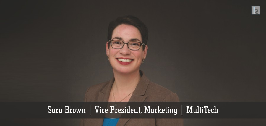 Sara Brown | Voice President, Marketing | Multitech | Insights Success