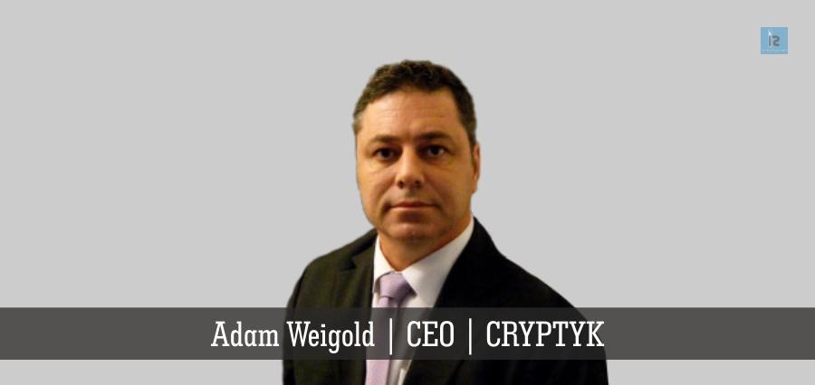 Adam Weigold | CEO | CRYPTYK | Insights Success