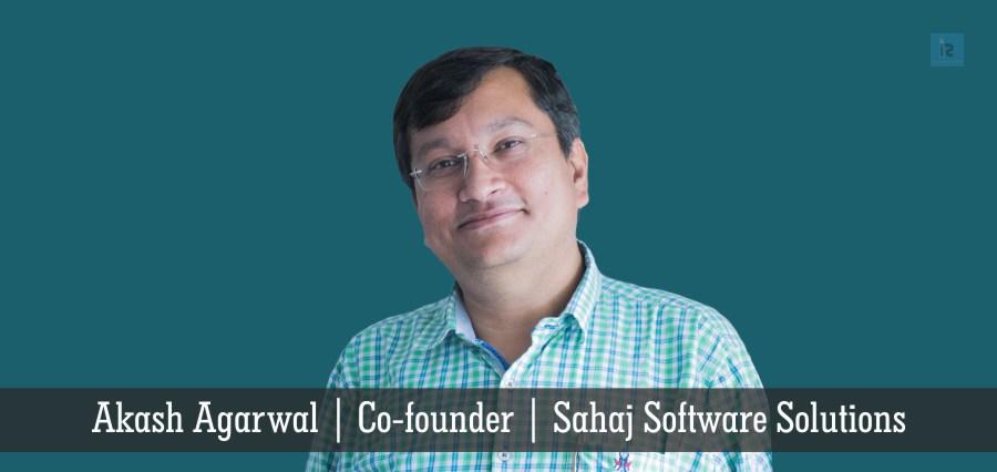 Akash Agarwal | Co-founder | Sahaj Software Solutions | Insights Success