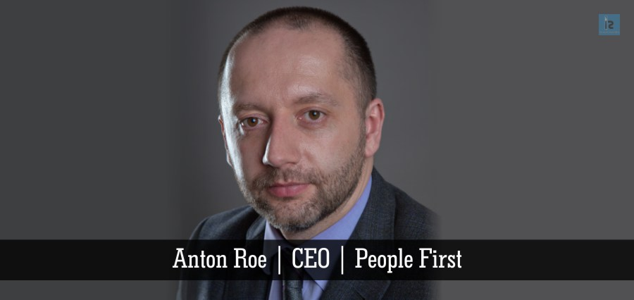 Anton Roe | CEO | People First | Insights Success