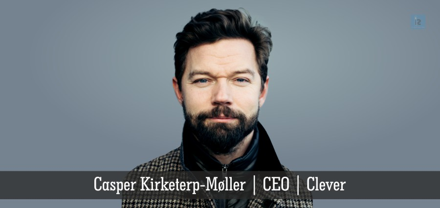 Casper Kirketerp Moller | CEO | Clever | Insights Success