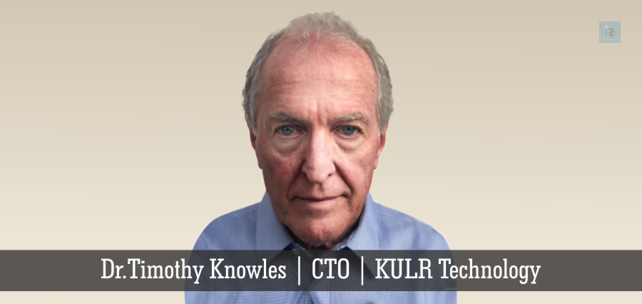 Dr.Timothy Knowles | CTO | KULR Technology | Insights Success
