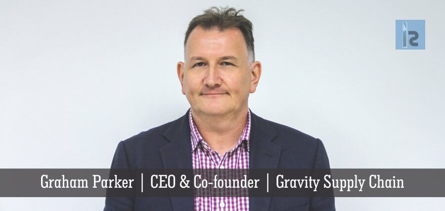 Graham Parker | CEO & Co- Founder | Gravity Supply Chain | Insights Success
