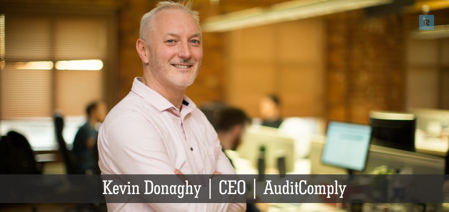 Kevin Donaghy | CEO | AuditComply | Insights Success