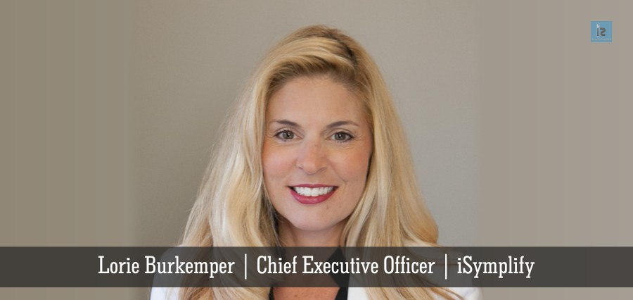 Lorie Burkemper | Chief Executive Officer | iSymplify - Insights Success