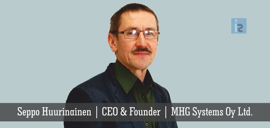 MHG Systems Oy Ltd. | Seppo Huurinainen CEO & Founder | Insights Success
