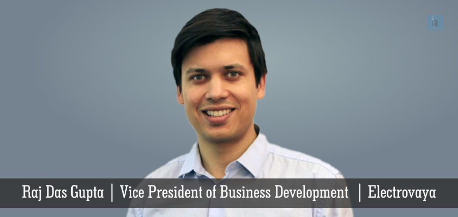 Raj Das Gupta | Vice President of Business Development | Electrovaya | Insights Success