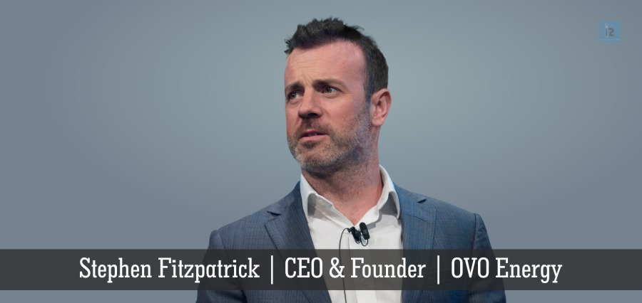 Stephen Fitzpatrick | CEO & Founder | OVO Energy | Insights Success