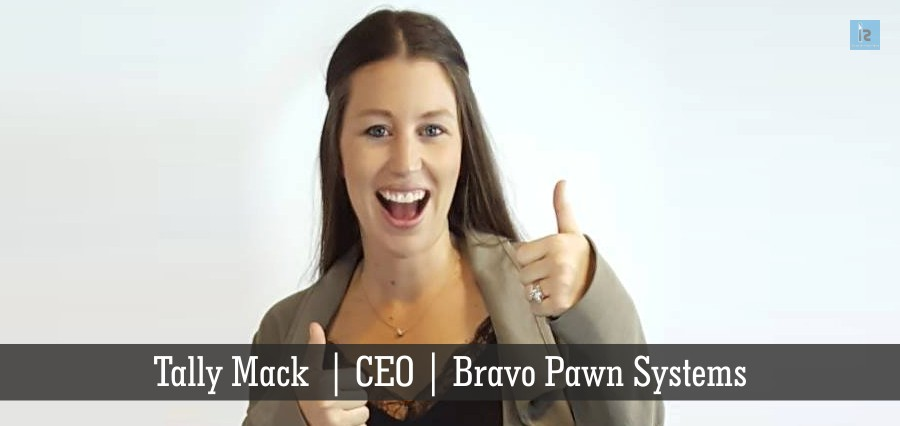 Tally Mack | CEO | Bravo Pawn Systems | Insights Success
