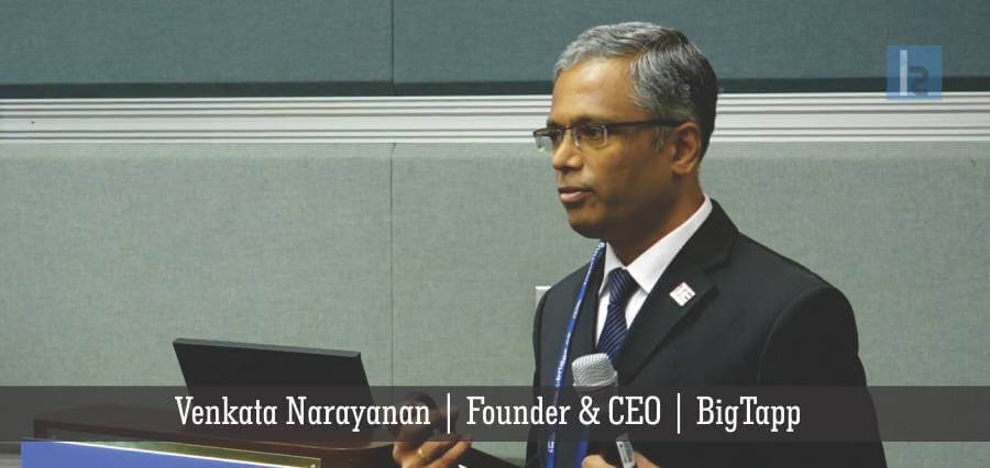Venkata Narayanan | Founder & CEO | BigTapp | Insights Success