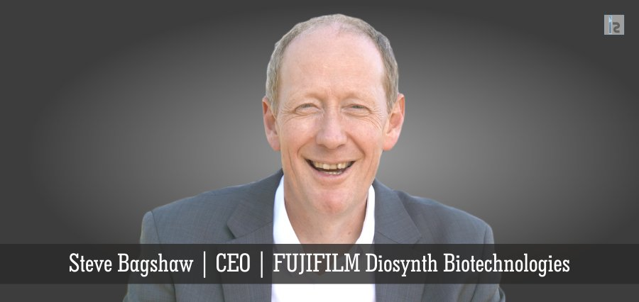 Steve Bagshaw | CEO | FUJIFILM Disoynth Biotechnologies | Insights Success