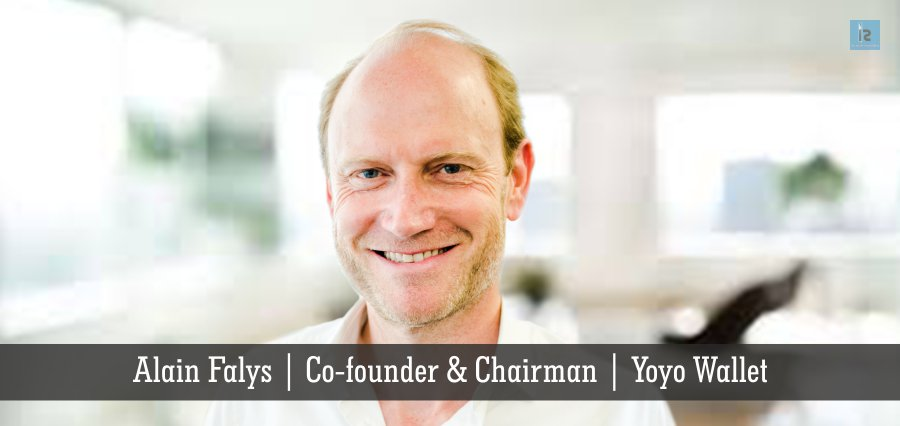 Alain Falys | Co-founder & Chairman | Yoyo Wallet | Insights Success