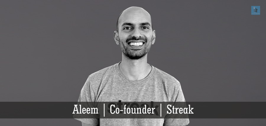 Aleem | Co-Founder | Streak | Insights Success
