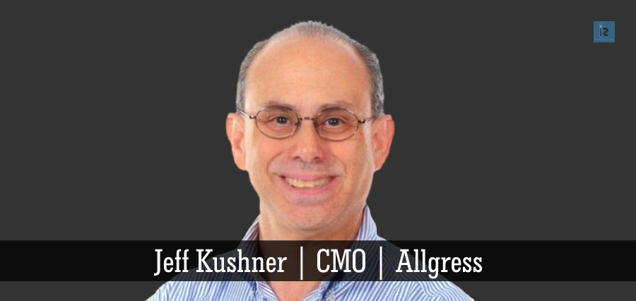 Jeff Kushner | CMO | Allgress | Insights Success