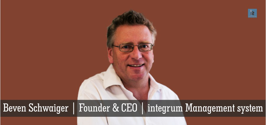 Beven Schwaiger | CEO | integrum Management system | Insights Success